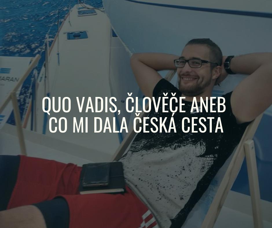 https://ceskacesta.cz/wp-content/uploads/2019/02/Quo-vadis-člověče-aneb-co-mi-dala-Česká-cesta.png